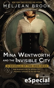 Mina Wentworth and the Invisible City ebook by Meljean Brook