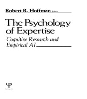 The Psychology of Expertise - Cognitive Research and Empirical Ai ebook by Robert R. Hoffman
