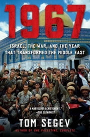 1967 - Israel, the War, and the Year that Transformed the Middle East ebook by Kobo.Web.Store.Products.Fields.ContributorFieldViewModel