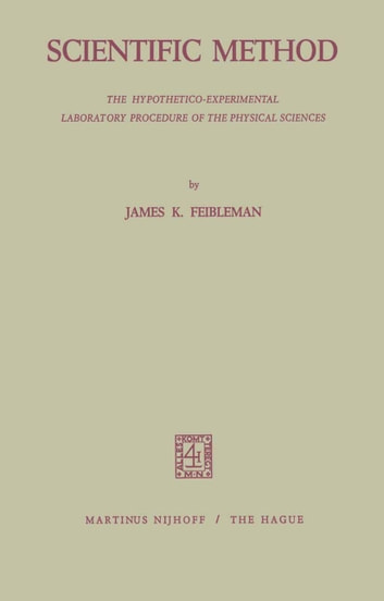 Scientific Method - The Hypothetico-Experimental Laboratory Procedure of the Physical Sciences ebook by