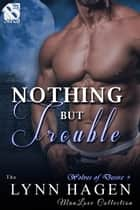 Nothing but Trouble ebook by Lynn Hagen