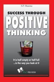 Success Through Positive Thinking ebook by S. P. Sharma