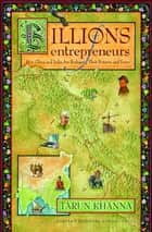 Billions of Entrepreneurs ebook by Tarun Khanna
