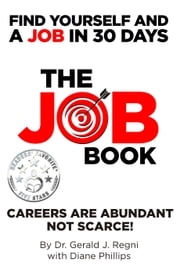 The Job Book: Find Yourself and a Job in 30 Days ebook by Gerald Regni,Diane Phillips