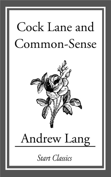 Cock Lane and Common Sense ebook by Andrew Lang