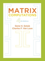 Matrix Computations ebook by Gene H. Golub,Charles F. Van Loan