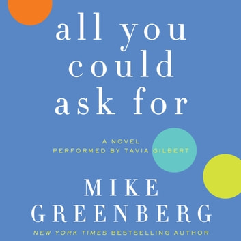All You Could Ask For - A Novel audiobook by Mike Greenberg