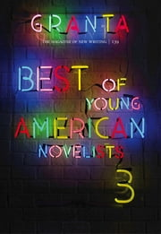 Granta 139 - Best of Young American Novelists ebook by Sigrid Rausing