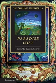 The Cambridge Companion to Paradise Lost ebook by Louis Schwartz