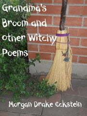Grandma's Broom and Other Witchy Poems ebook by Morgan Drake Eckstein