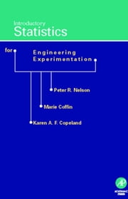 Introductory Statistics for Engineering Experimentation ebook by Nelson, Peter R.