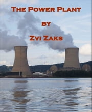 The Power Plant ebook by Zvi Zaks