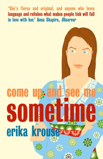Come Up and See Me Sometime ebook by Erika Krouse