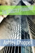 The Firefly Paradox ebook by Ashley Chappell