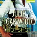 Hotshot audiobook by Julie Garwood