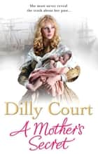 A Mother's Secret eBook by Dilly Court