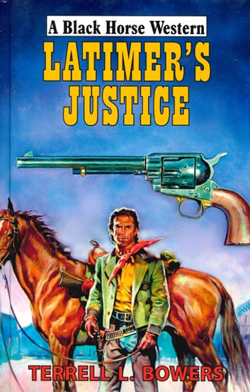 Latimer's Justice ebook by Terrell Bowers