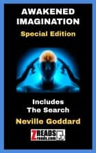 AWAKENED IMAGINATION - Special Edition (Includes The Search) ebook by Neville Goddard, James M. Brand