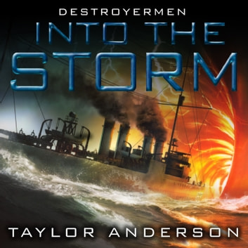 Destroyermen: Into the Storm audiobook by Taylor Anderson
