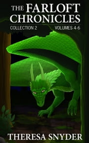 The Farloft Chronicles: Collection 2 ebook by Theresa Snyder