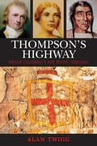 Thompson's Highway ebook by Alan Twigg