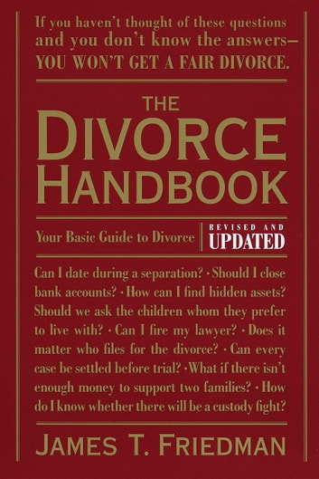 The Divorce Handbook - Your Basic Guide to Divorce (Revised and Updated) ebook by James T. Friedman,Pamela Painter,Enid Levinge Powell