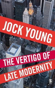 The Vertigo of Late Modernity ebook by Professor Jock Young