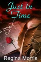 Just in Time ebook by Regina Morris