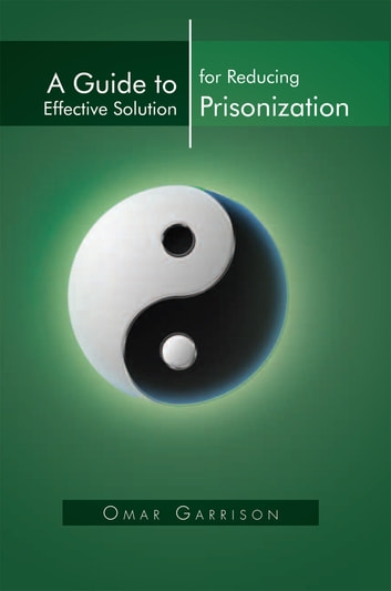 A Guide to Effective Solution for Reducing Prisonization ebook by Omar Garrison