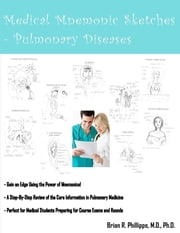 Medical Mnemonic Sketches : Pulmonary Diseases ebook by Brian R. R. Phillippe M.D. Ph.D.