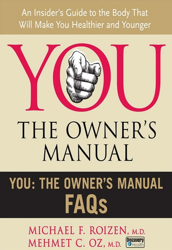 You: The Owner's Manual FAQs ebook by Mehmet C. Oz M.D.,Michael F Roizen M.D.