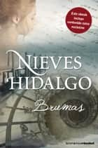 Brumas ebook by Nieves Hidalgo