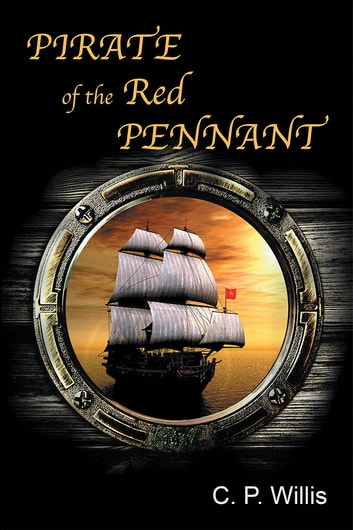 Pirate of the Red Pennant ebook by C. P. Willis