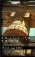 The Pharaoh and the Priest ebook by Bolesław Prus