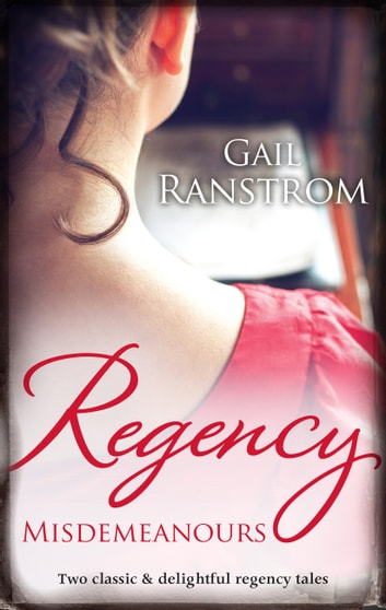 Regency Misdemeanours/Unlacing Lilly/Indiscretions ebook by Gail Ranstrom