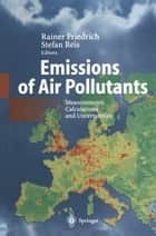 Emissions of Air Pollutants ebook by Rainer Friedrich,Stefan Reis