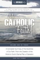 My Catholic Faith! ebook by John Paul Thomas