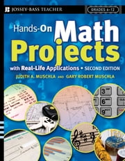 Hands-On Math Projects With Real-Life Applications - Grades 6-12 ebook by Judith A. Muschla,Gary Robert Muschla