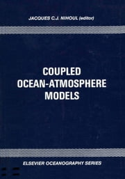 Coupled Ocean-Atmosphere Models ebook by Nihoul, J.C.J.