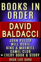David Baldacci Books in Order: John Puller series, Will Robie series, Amos Decker series, Camel Club, King and Maxwell, Vega Jane, Shaw, Freddy and The French Fries, stories, novels and nonfiction. ebook by Book List Guru