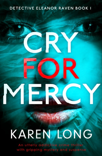 Cry for Mercy - An utterly addictive crime thriller with gripping mystery and suspense ebook by Karen Long