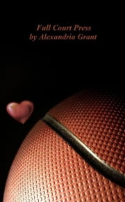 Full Court Press ebook by Alexandria Grant