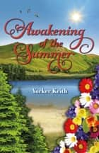 Awakening of the Summer ebook by Yorker Keith