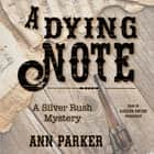 A Dying Note - A Silver Rush Mystery audiobook by