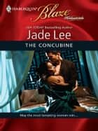 The Concubine ebook by Jade Lee