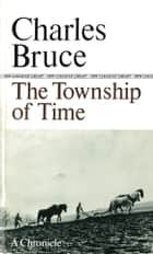 Township of Time ebook by Bruce