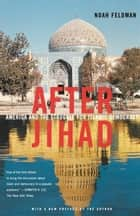 After Jihad ebook by Noah Feldman