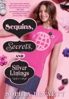 Sequins, Secrets, and Silver Linings ebook by Sophia Bennett