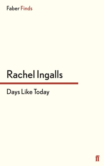 Days Like Today ebook by Rachel Ingalls