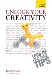 Unlock Your Creativity: Teach Yourself ebook by Jenny Hare